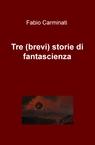 copertina Tre (brevi) storie di fantascienza