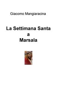 Marsala: la Settimana Santa