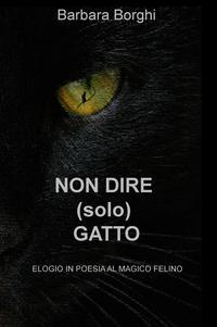 NON DIRE (SOLO) GATTO