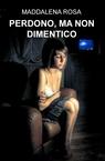 copertina PERDONO, MA NON DIMENTICO