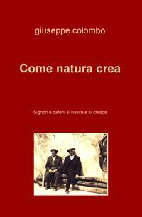 Come natura crea