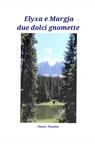 copertina di ELYXA E MARGJA DUE DOLCI GNOMETTE