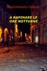 A RAPINARE LE ORE NOTTURNE
