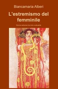 L'estremismo del femminile