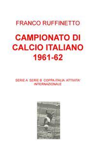 CAMPIONATO DI CALCIO ITALIANO 1961-62