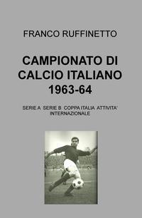 CAMPIONATO DI CALCIO ITALIANO 1963-64