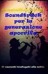 SOUNDTRACK PER LA GENERAZIONE APOCRIFA