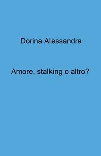 Amore, stalking o altro?