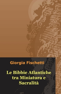 Le Bibbie Atlantiche tra Miniatura e Sacralità