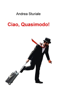 Ciao, Quasimodo!