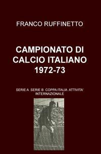 CAMPIONATO DI CALCIO ITALIANO 1972-73