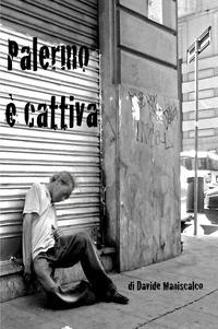 PALERMO E' CATTIVA