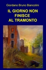 copertina IL GIORNO NON FINISCE AL TRAMONTO