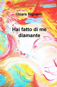 Hai fatto di me diamante