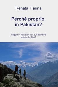 Perché proprio in Pakistan?