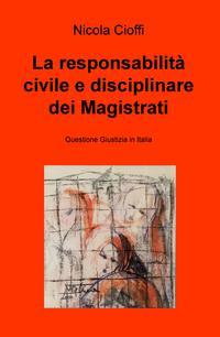 La responsabilità civile e disciplinare dei Magistrati