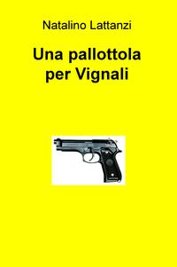 Una pallottola per Vignali
