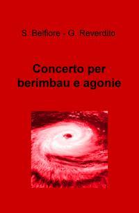 Concerto per berimbau e agonie