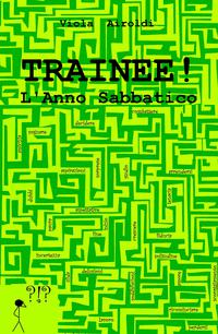 Trainee! L'Anno Sabbatico