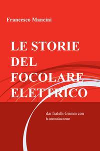 LE STORIE DEL FOCOLARE ELETTRICO