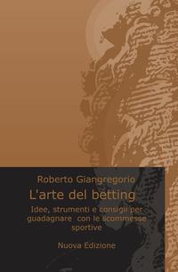 L'arte del betting (Nuova Edizione)