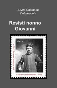 Resisti nonno Giovanni