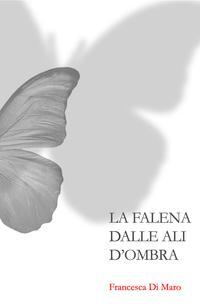 LA FALENA DALLE ALI D'OMBRA