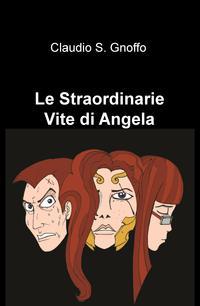 Le Straordinarie Vite di Angela