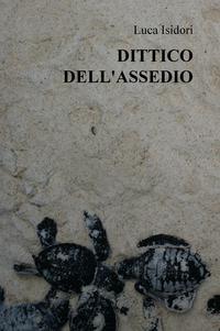 DITTICO DELL'ASSEDIO