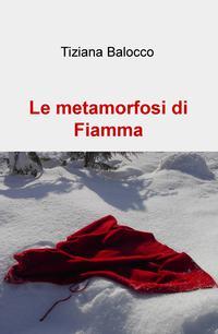 Le metamorfosi di Fiamma