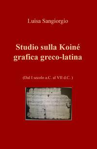 Studio sulla Koiné grafica greco-latina