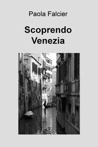 Scoprendo Venezia