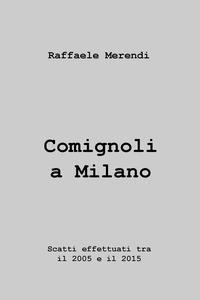 Comignoli a Milano