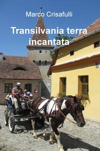 Transilvania terra incantata