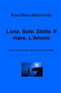 Luna. Sole. Stelle. Il mare. L'Amore