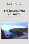 copertina Tra la scogliera e il mare