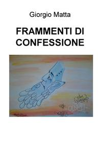 FRAMMENTI DI CONFESSIONE