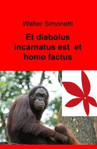 Et diabolus incarnatus est et homo factus