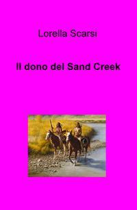 Il dono del Sand Creek