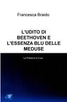 L' UDITO DI BEETHOVEN E L'ESSENZA BLU DELLE MED...