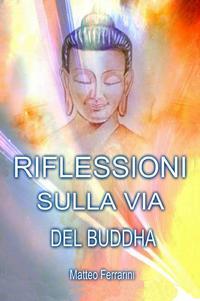 RIFLESSIONI SULLA VIA DEL BUDDHA