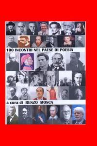 100 INCONTRI NEL PAESE DI POESIA