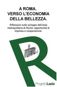 A ROMA. VERSO L'ECONOMIA DELLA BELLEZZA