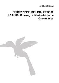DESCRIZIONE DEL DIALETTO DI NABLUS: Fonologia, Morfosintassi e Grammatica