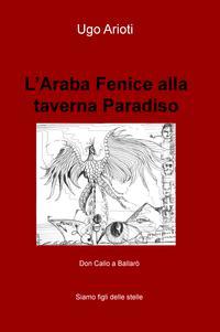 L'Araba Fenice alla taverna Paradiso