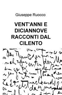 VENT'ANNI E DICIANNOVE RACCONTI DAL CILENTO