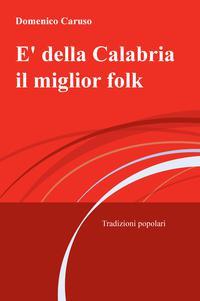 E' della Calabria il miglior folk