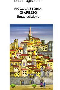 PICCOLA STORIA DI AREZZO (terza edizione)