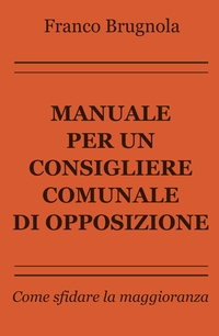 Manuale per un consigliere comunale di opposizione