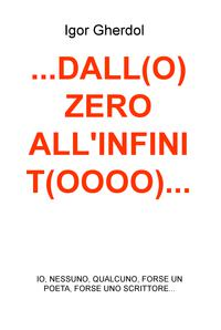 …DALL(O) ZERO ALL'INFINIT(OOOO)…